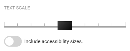 The text scale slider. See instructions above.
