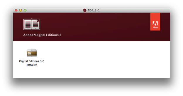The Adobe Digital Editions installer. See instructions above.