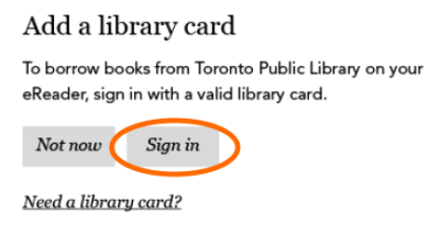 The sign in button on the add a library card screen. See instructions above.