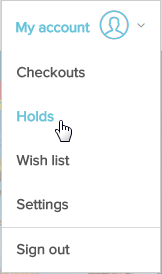 The my account drop down menu with holds selected